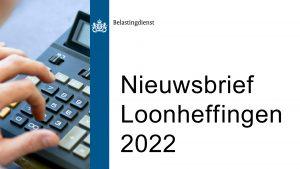 Nieuwsbrief Loonheffingen 2022